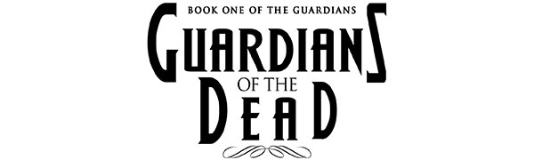 Guardians of the Dead by S.L. Wilson book one of The Guardians YA Fantasy