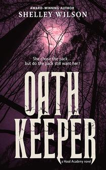 Oath Keeper by Shelley Wilson